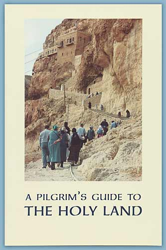 A Pilgrims Guide to the Holy Land