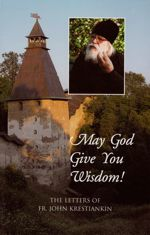 May God Give You Wisdom! The Letters of Fr John Krestiankin