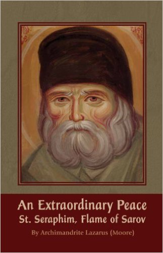 An Extraordinary Peace: St Seraphim, Flame of Sarov