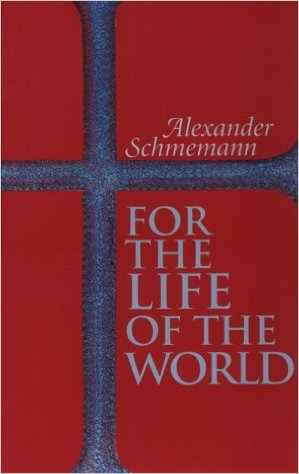 For the Life of the World: Sacraments & Orthodoxy