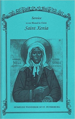 Service to our Blessed in Christ Saint Xenia: Homeless Wanderer of St Petersburg