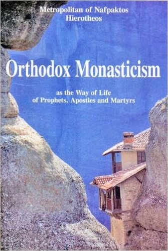 Orthodox Monasticism as the Way of Life of Prophets, Apostle & Martyrs