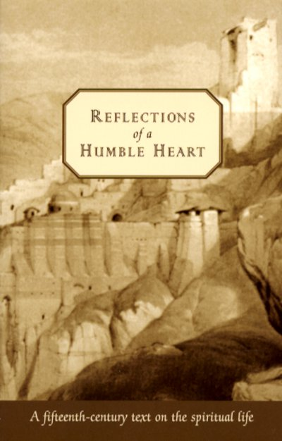 Reflections of a Humble Heart: A Fifteenth-century text on the spiritual life