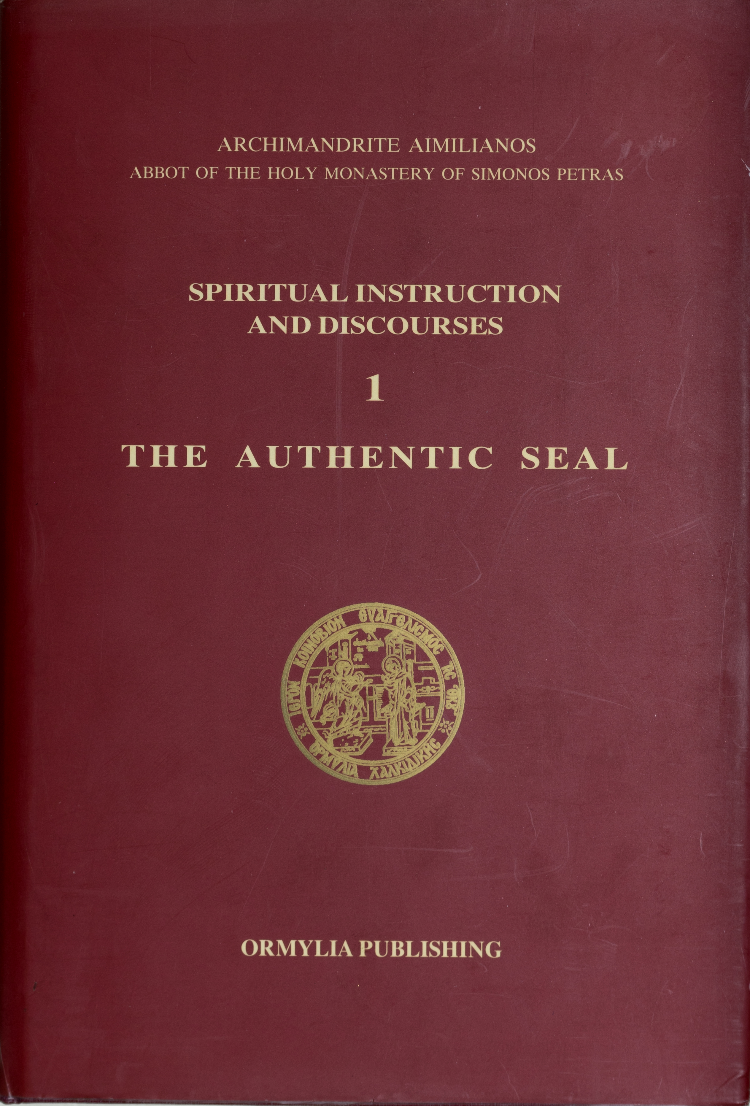 Spiritual Instruction and Discourses 1: The Authentic Seal