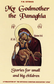 My Godmother the Panaghia: Stories for Small and Big Children