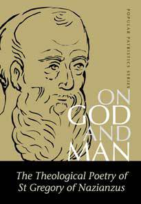 On God and Man: The Theological Poetry of St Gregory of Nazianzus