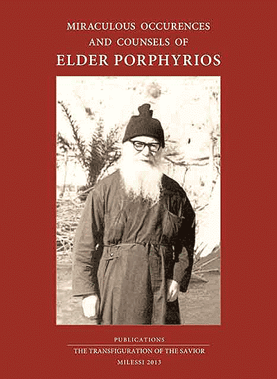 Miraculous Occurances and Counsels of Elder Porphyrios