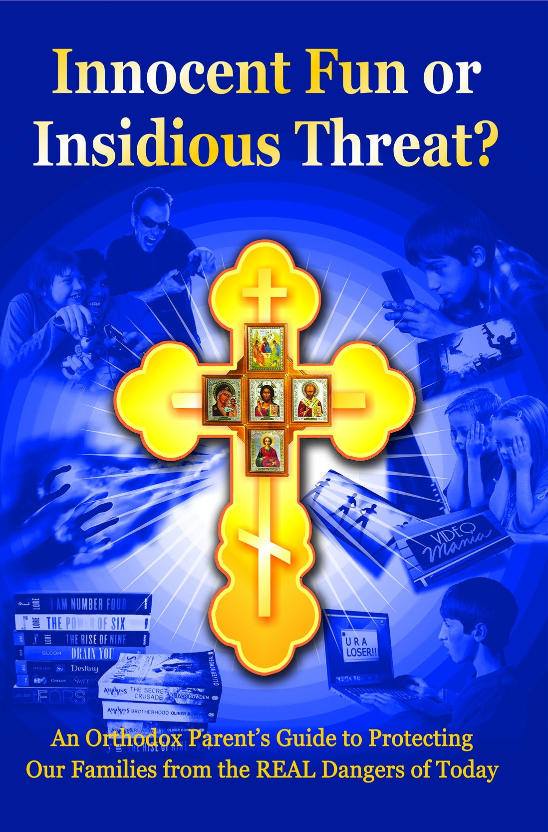 Innocent Fun or Insidious Threat?  An Orthodox Parent's Guide to Protecting Our Families from the REAL Dangers of Today