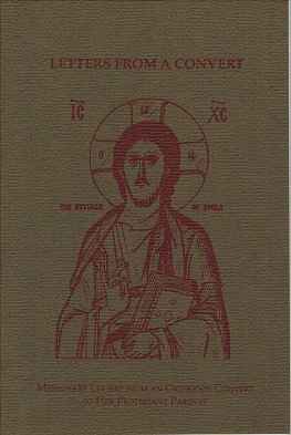 Letters from a Convert: Missionary Letters from an Orthodox Convert to her Protestant Parents