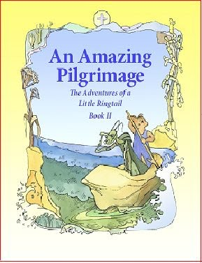 An Amazing Pilgrimage: The Adventures of a Little Ringtail Book II