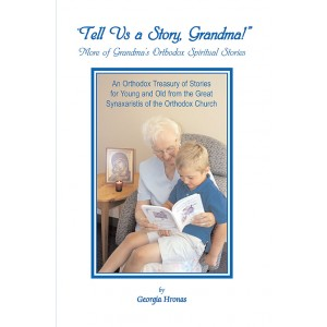 Tell Us a Story, Grandma: More of Grandma's Orthodox Spiritual Stories        OUT OF PRINT