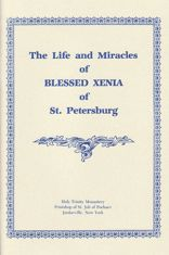 The Life and Miracles of Blessed Xenia of St Petersburg