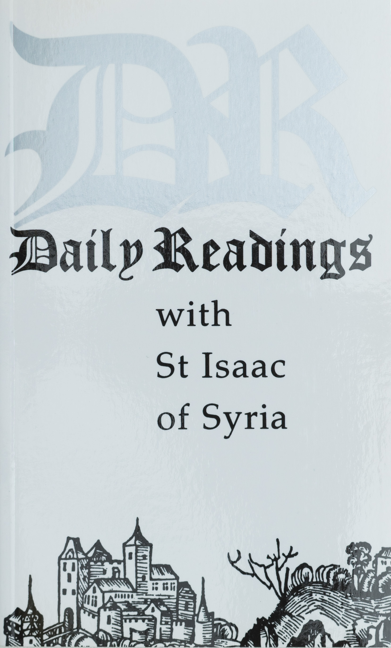 Daily Readings with St Isaac of Syria                                   Out of Stock