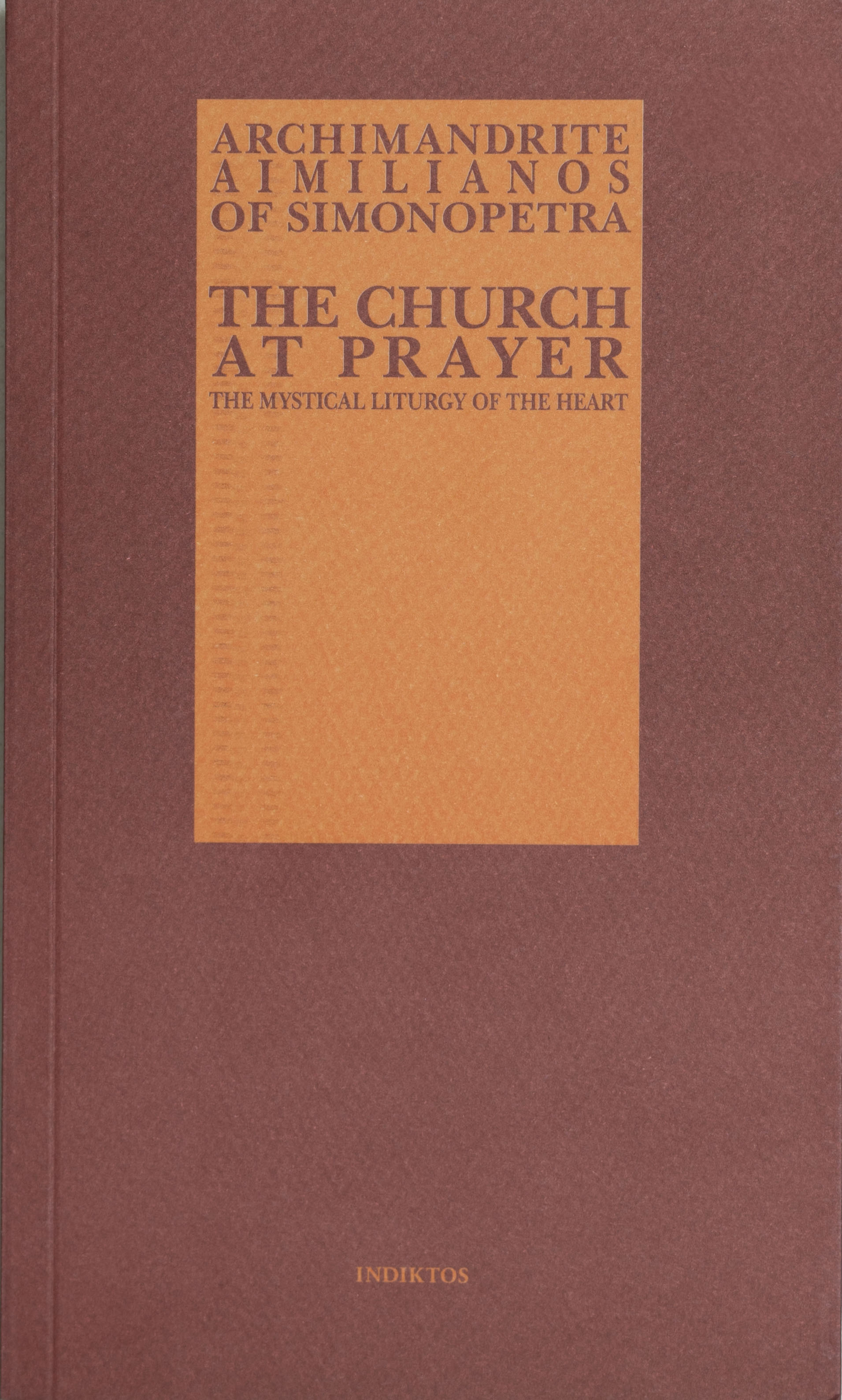 The Church at Prayer: The Mystical Liturgy of the Heart