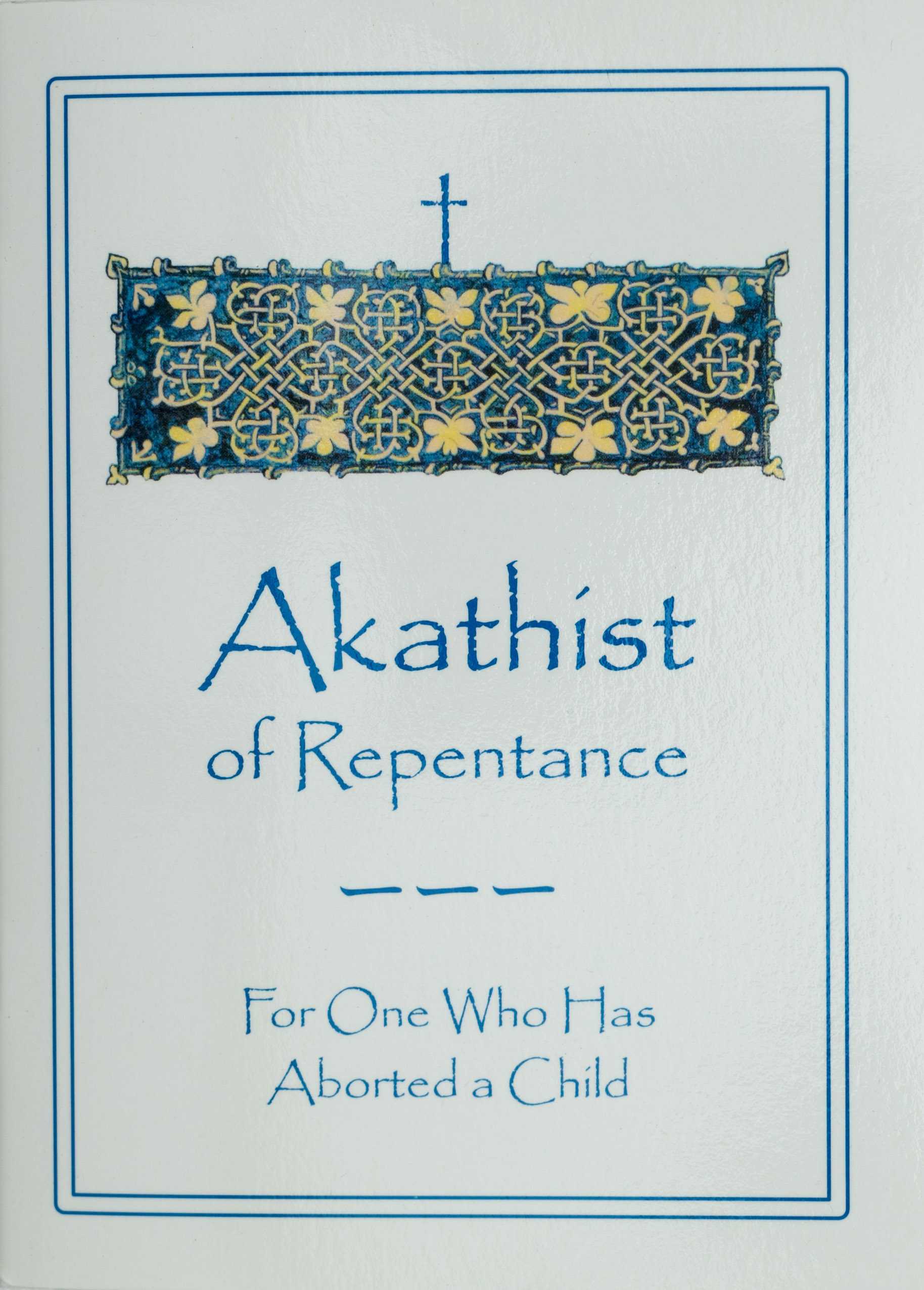 Akathist for Repentance for One Who Has Aborted a Child