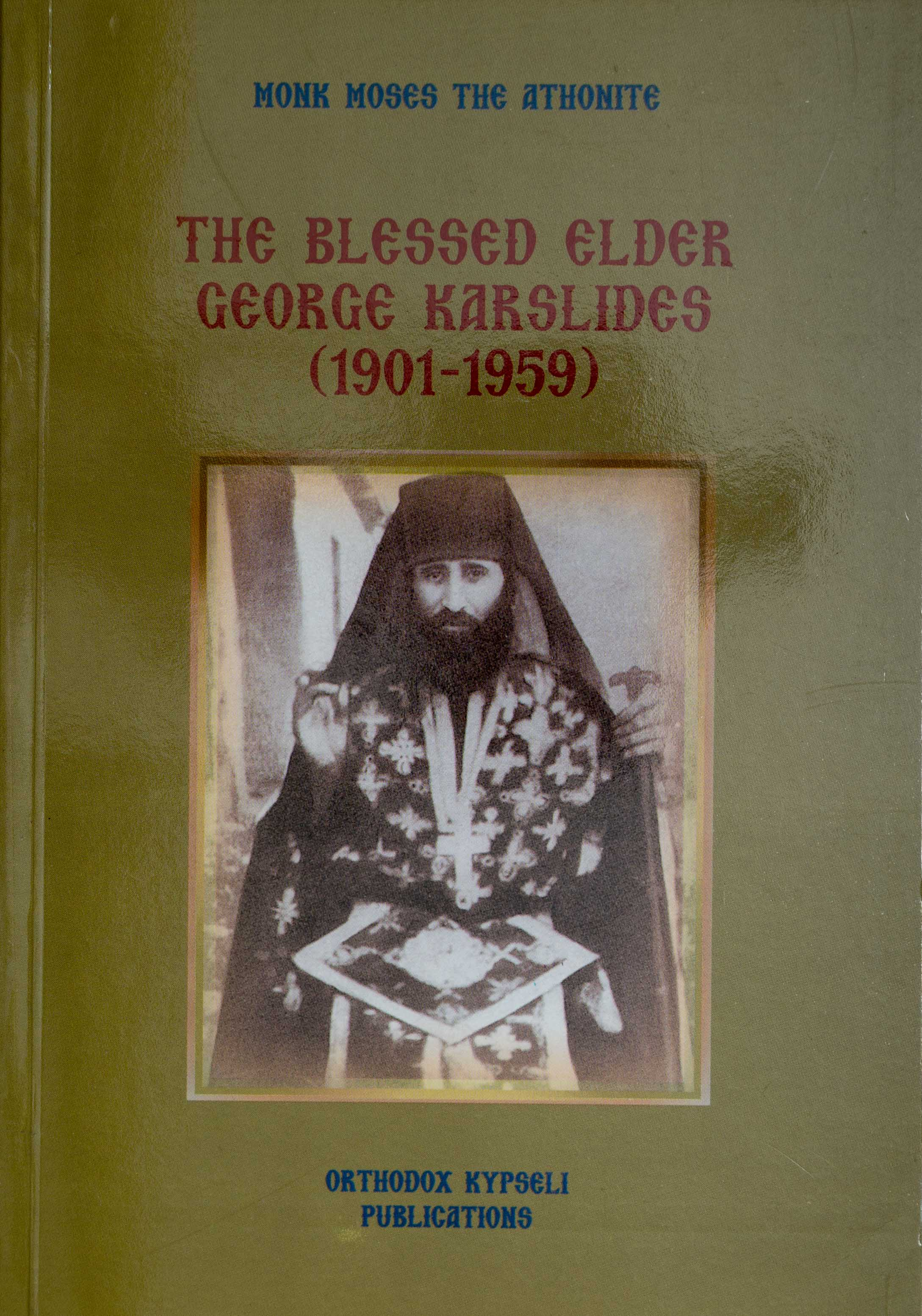 The Blessed Elder George Karslides (1901-1959) Out of Print