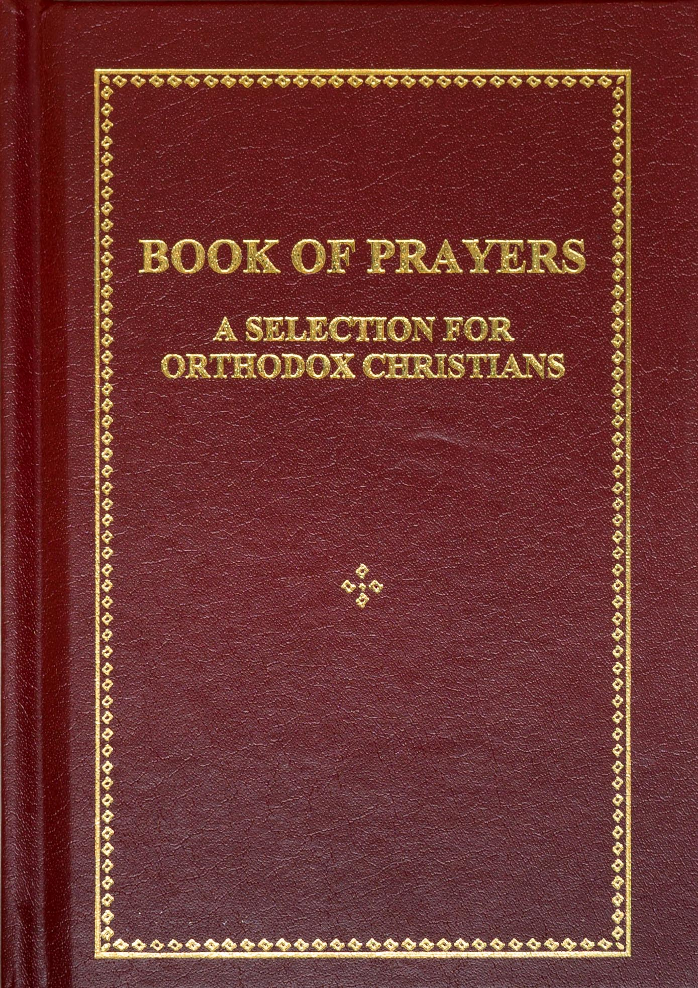 Book of Prayers: A Selection For Orthodox Christians