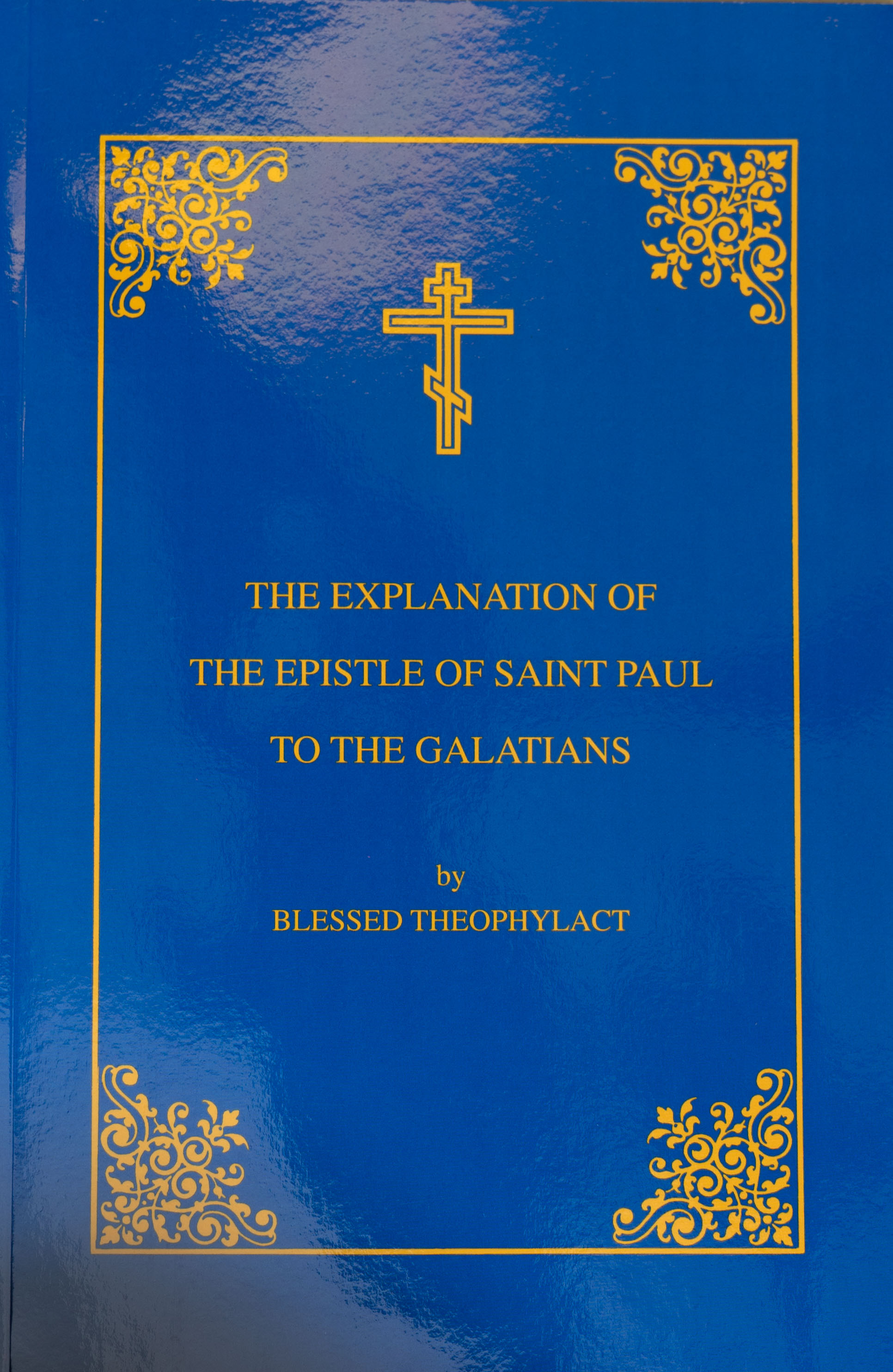The Explanation of The Epistle of Saint Paul to the Galatians