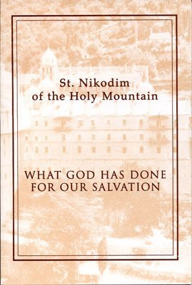 St Nikodim of the Holy Mountain: What God has done for our Salvation