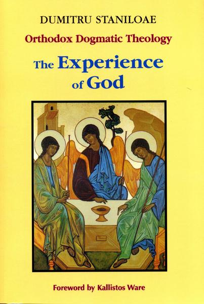 The Experience of God: Orthodox Dogmatic Theology, vol. 1