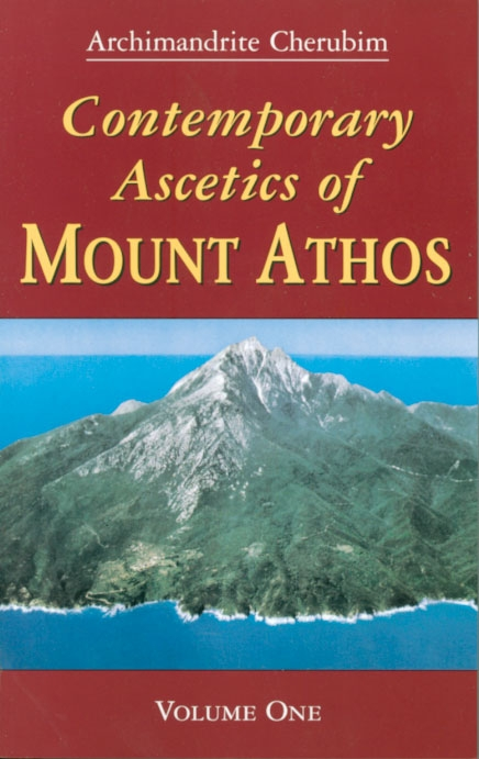 Contemporary Ascetics of Mount Athos  Vol.1