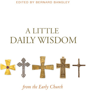 A Little Daily Wisdom from the Early Church    OUT OF PRINT