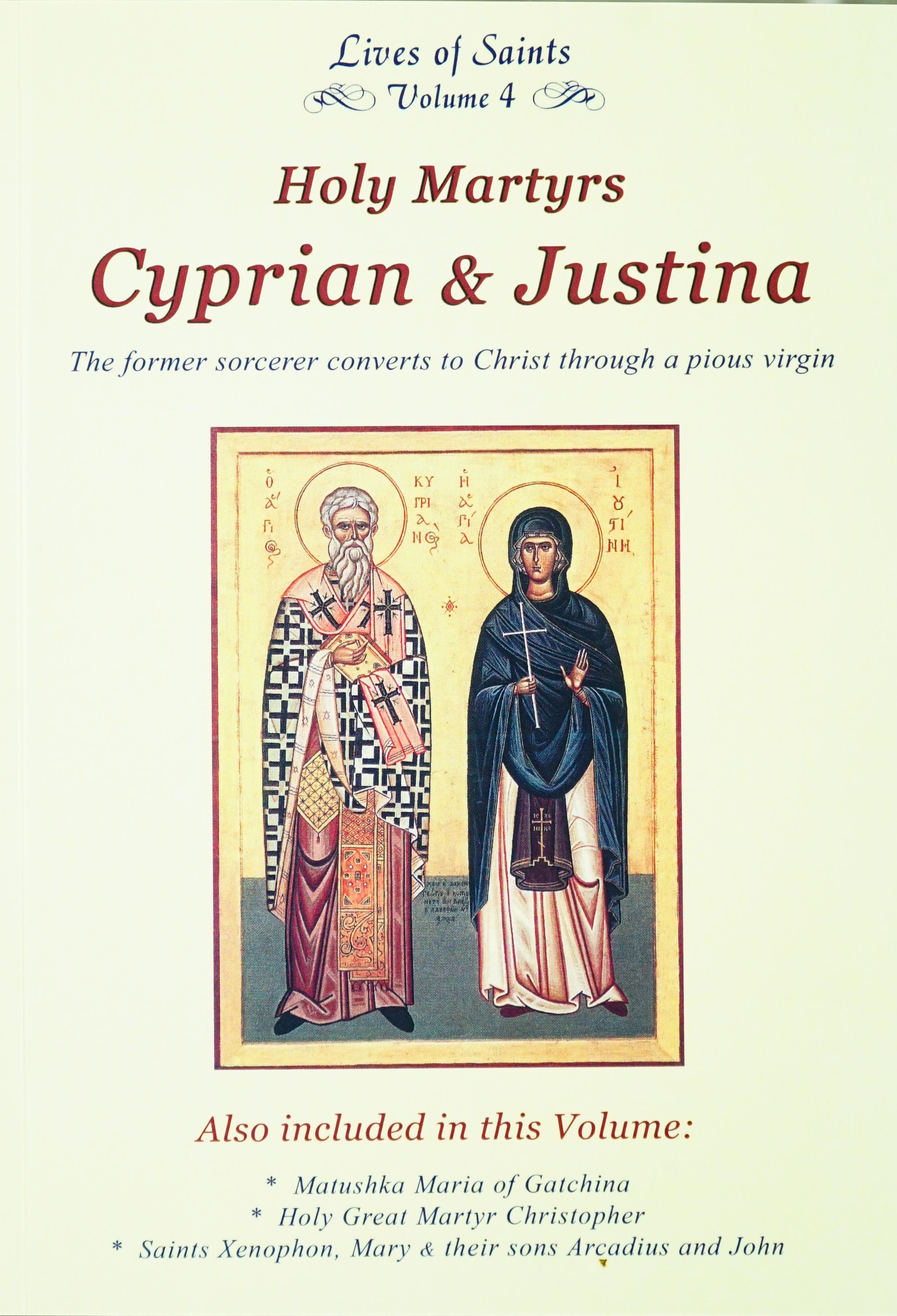 Lives of Saints Vol. 04: Holy Martyrs Cyprian & Justina