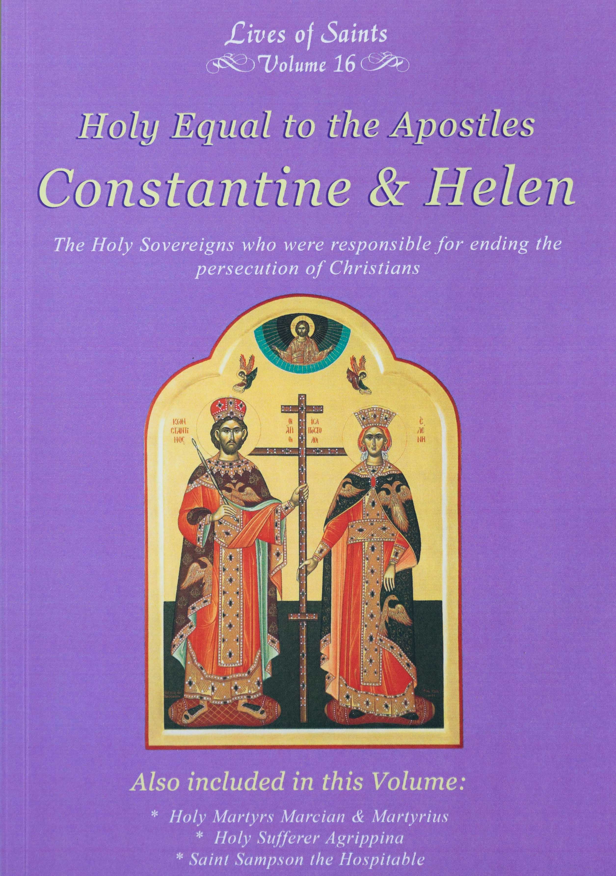 Lives of Saints Vol. 16: Holy Equal to the Apostles Constantine & Helen