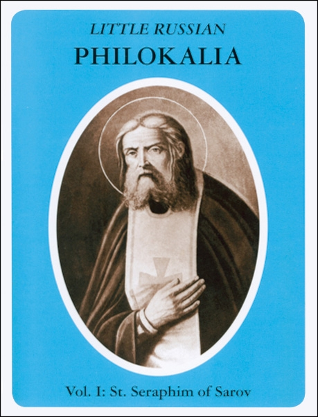 Little Russian Philokalia Vol I. St Seraphim of Sarov