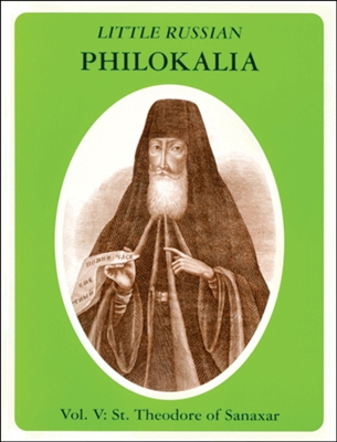 Little Russian Philokalia Vol V. St Theodore of Sanaxar