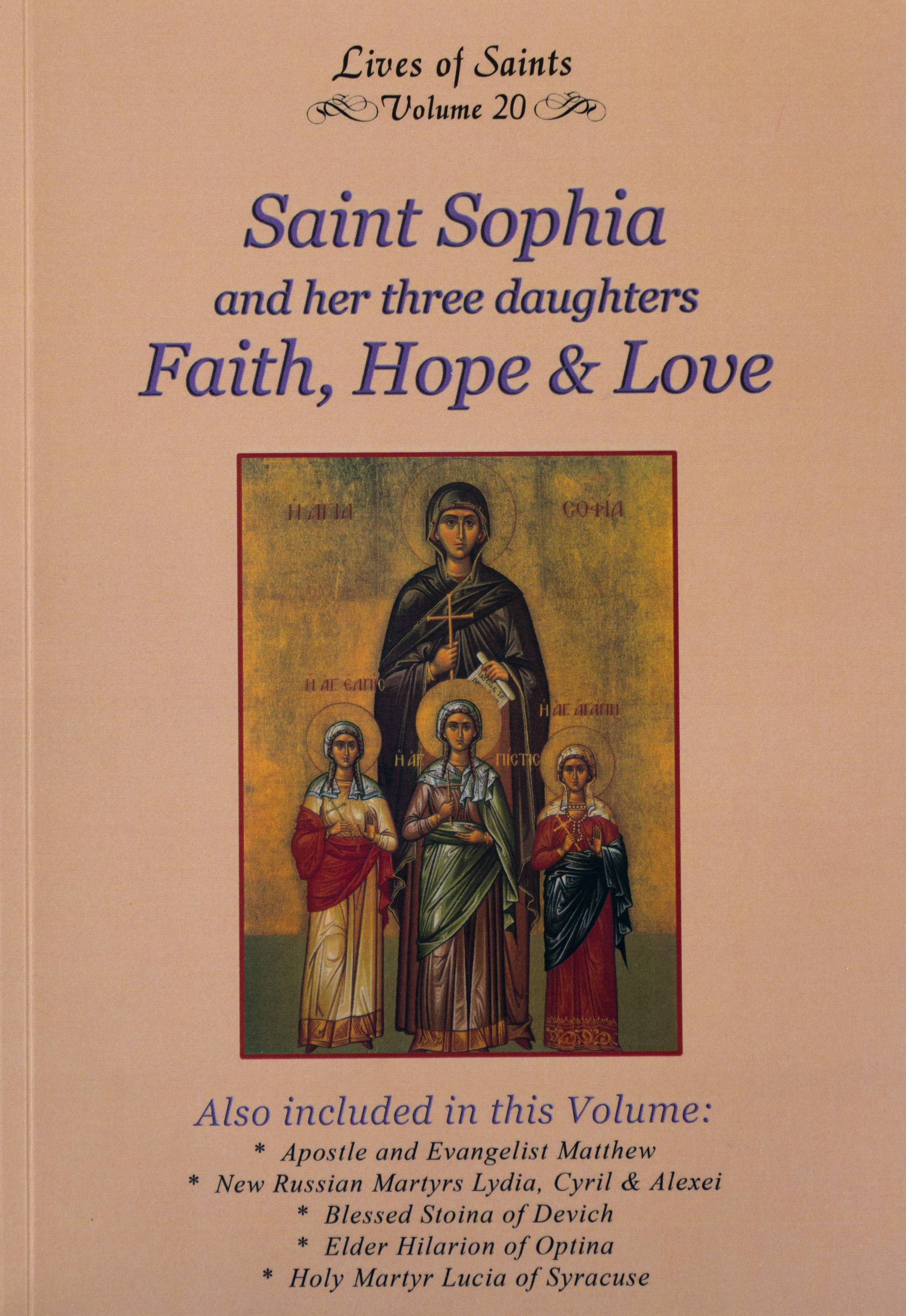 Lives of Saints Vol. 20: Saint Sophia and her three daughters Faith, Hope & Love