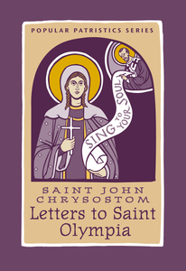 Saint John Chrysostom: Letters to Saint Olympia           Out of Stock