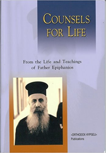 Counsels for Life: From the Life and Teachings of Fr Epiphanios