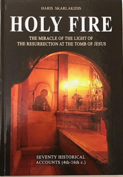 Holy Fire: The Miracle of the Light of the Resurrection at the Tomb of Jesus