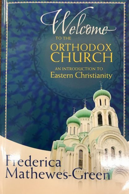 Welcome to the Orthodox Church: An Introduction to Easter Christianity