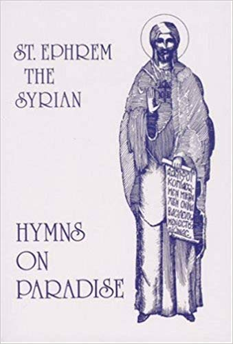 Hymns on Paradise: St. Ephrem the Syrian