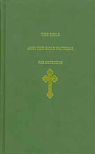 The Bible and the Holy Fathers for Orthodox