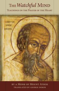 The Watchful Mind: Teachings on the Prayer of the Heart