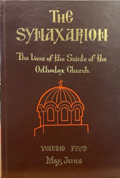 The Synaxarion: The Lives of the Saints of the Orthodox Church, Volume V: May, June