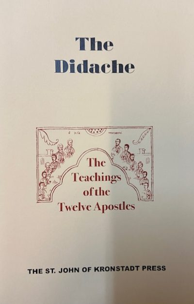 The Didache: The Teachings of the Twelve Apostles
