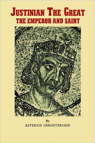 Justinian The Great: The Emperor and Saint