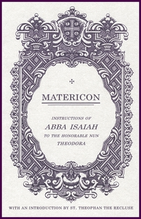 Matericon : Instructions of Abba Isaiah to the Honorable Nun Theodora