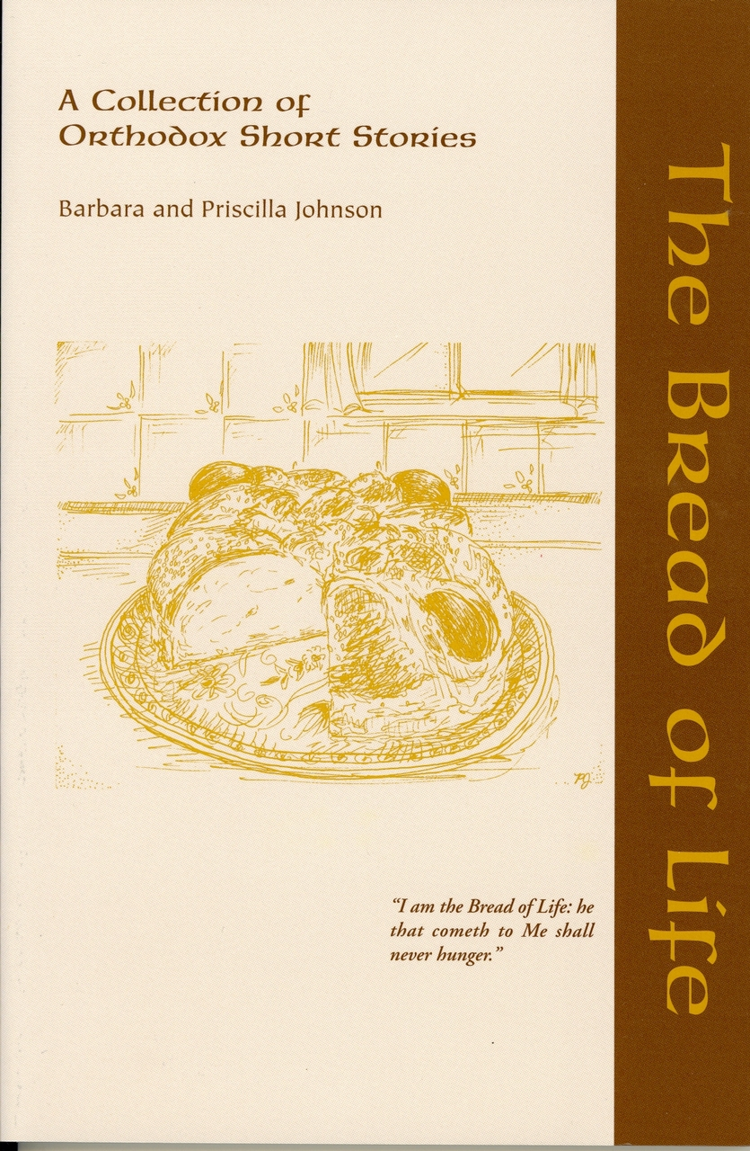 The Bread of Life : A Collection of Orthodox Short Stories