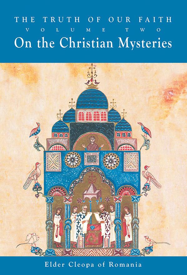 The Truth of Our Faith Vol. 2. On the Christian Mysteries