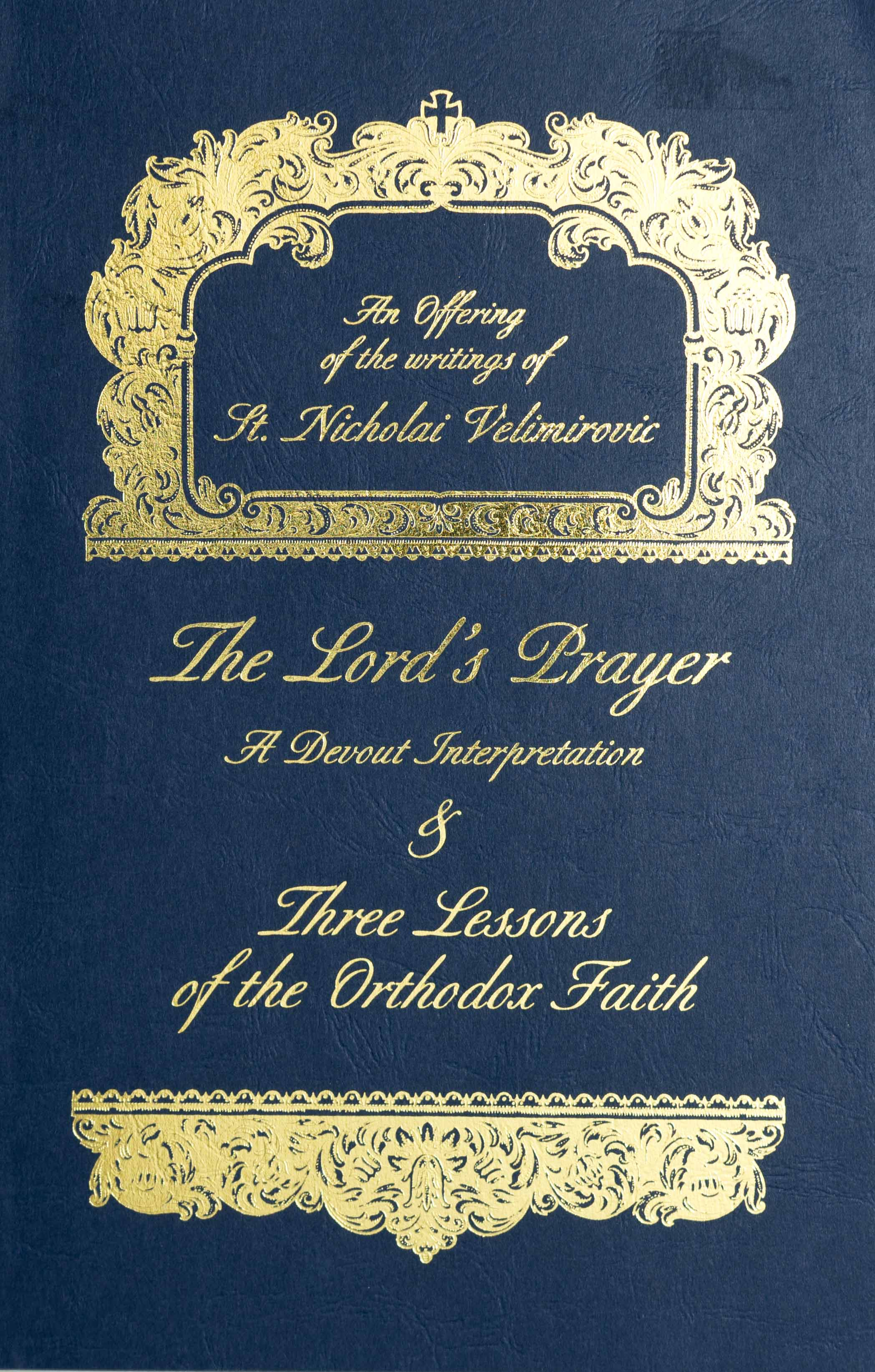 The Lord's Prayer: A Devout Interpretation and Three Lessons of the Orthodox Faith  Out of Print