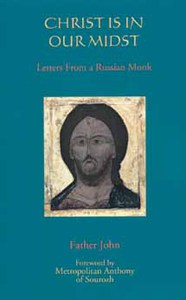 Christ Is In Our Midst: Letter from a Russian Monk