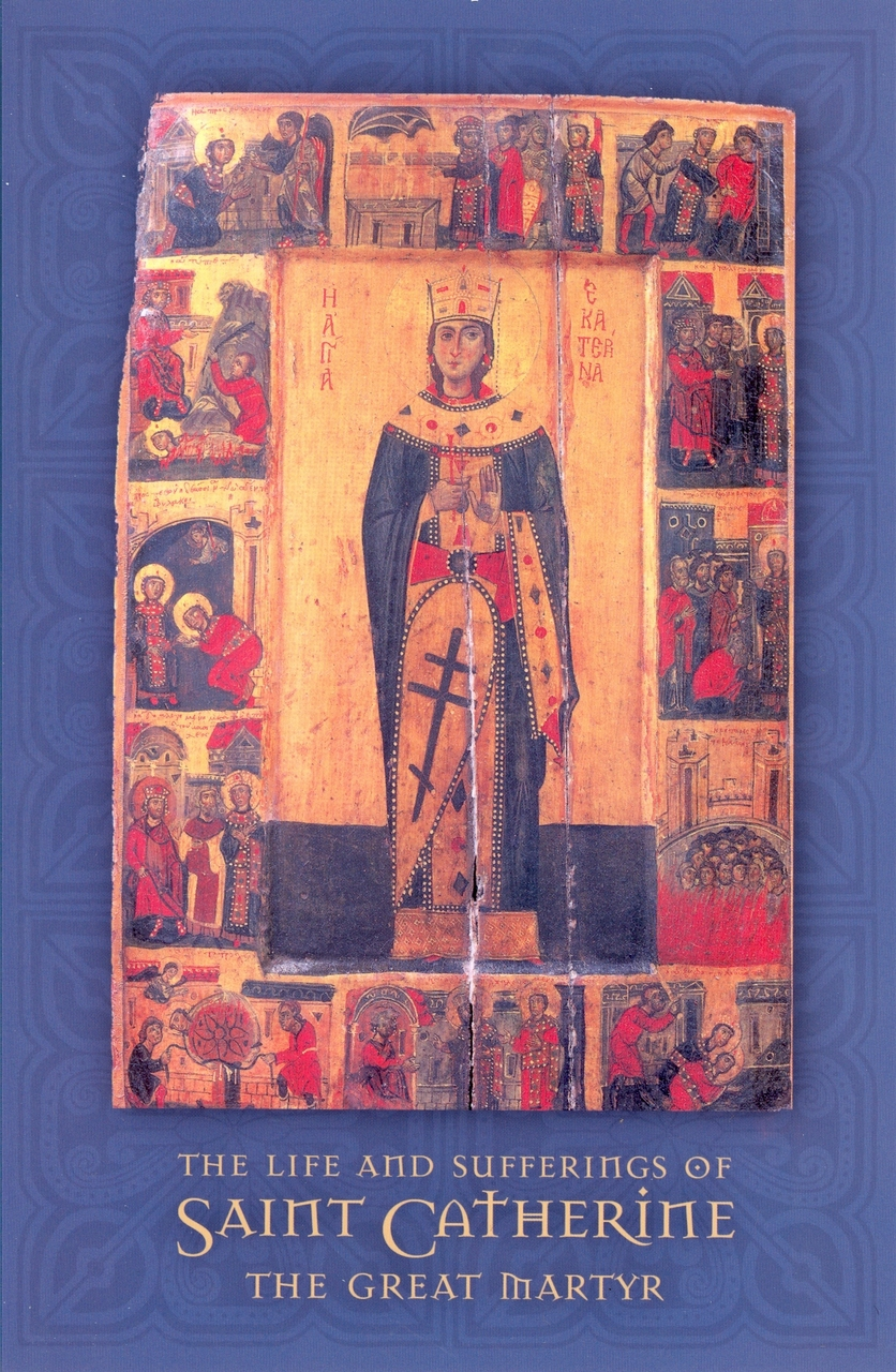 The Life and Sufferings of Saint Catherine: The Great Martyr