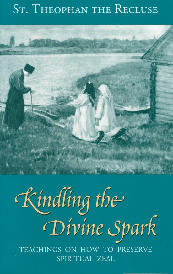 Kindling the Divine Spark: Teachings On How To Preserve Spiritual Zeal