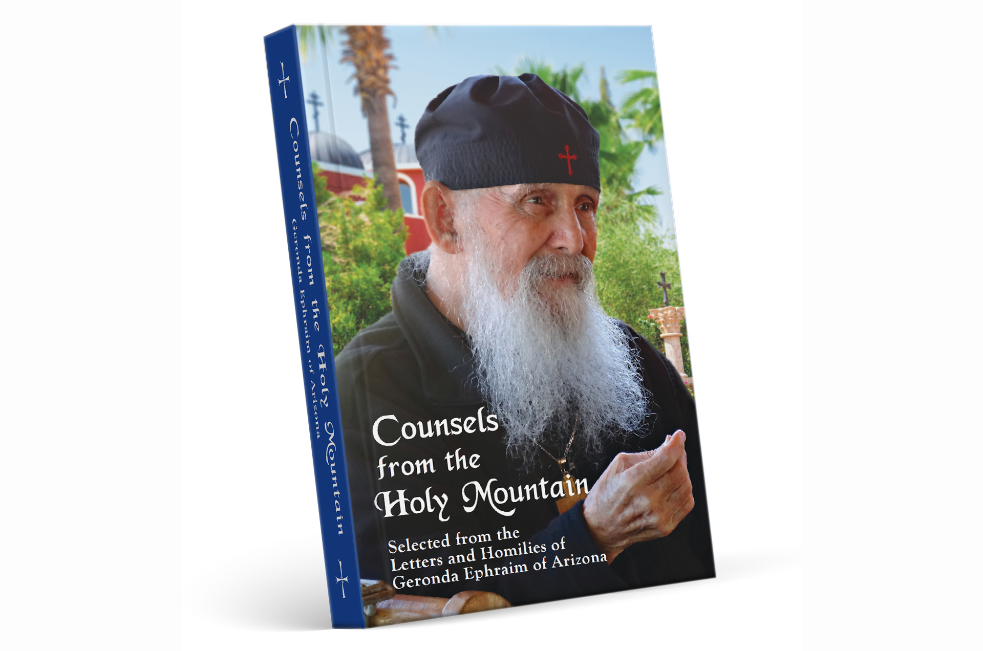 Counsels from the Holy Mountain: Selected from the Letters and Homilies of Elder Ephraim  (Hardcover)  Out of Stock