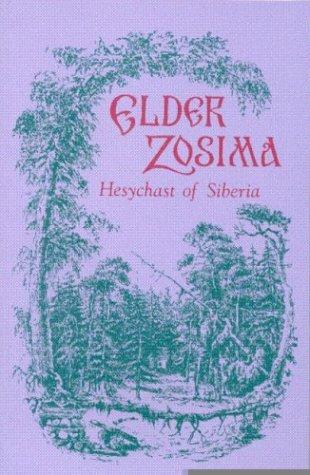 Elder Zosima: Hesychast of Siberia